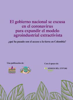 Gráfica alusiva a El gobierno nacional se excusa en el coronavirus para expandir el modelo agroindustrial extractivista. ¿Qué ha pasado con el acceso a la tierra en Colombia?