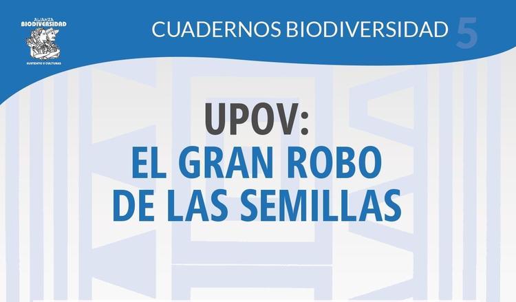 Grafica alusiva a UPOV: EL GRAN ROBO DE SEMILLAS