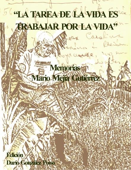 """Imagen relacionada con """"La tarea de la vida es trabajar por la vida"""" Memorias Mario Mejía Gutierrez"""